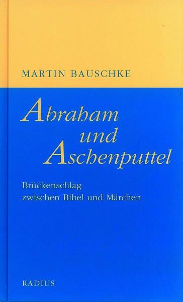 Abraham und Aschenputtel