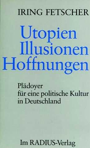 Utopien, Illusionen, Hoffnungen