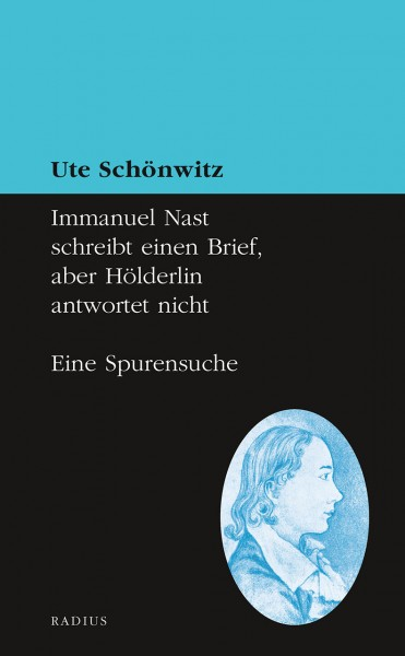 Immanuel Nast schreibt einen Brief, aber Hölderlin antwortet nicht